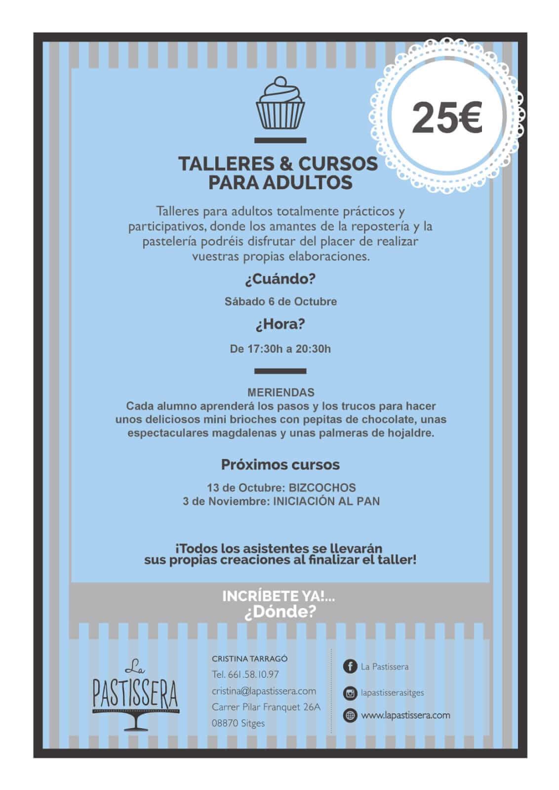 Este Octubre y Noviembre…vuelven nuestros cursos de pastelería para adultos en Sitges !! cursos totalmente prácticos y 100% participativos.